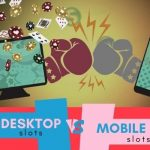 The Battle Of Mobile Vs. Desktop Slots Which Is More Popular