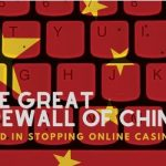 Why Great Firewall Of China Failed in Stopping Online Casinos